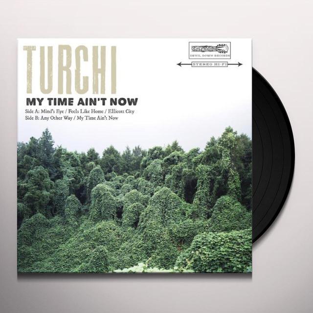 Turchi MY TIME AIN'T NOW Vinyl Record