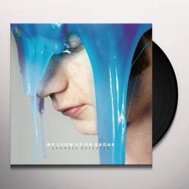 We Show Up On Radar SADNESS DEFEATED Vinyl Record