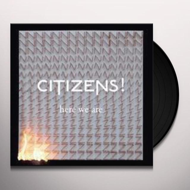 Citizens HERE WE ARE (Vinyl)