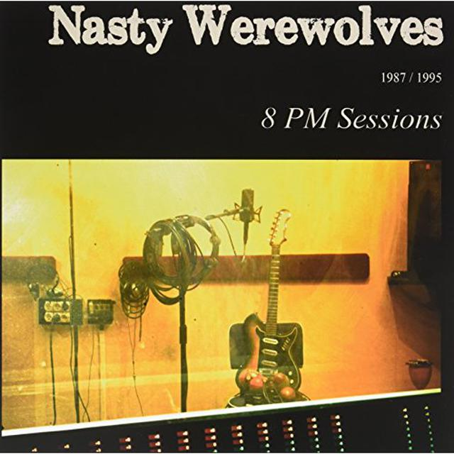 Nasty Werewolves 8PM SESSIONS Vinyl Record