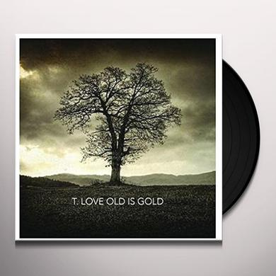 T-Love OLD IS GOLD Vinyl Record