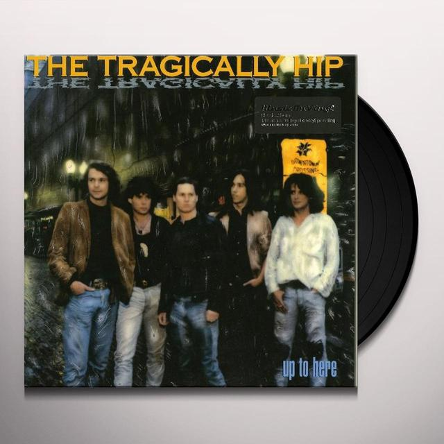 The Tragically Hip UP TO HERE Vinyl Record - 180 Gram Pressing