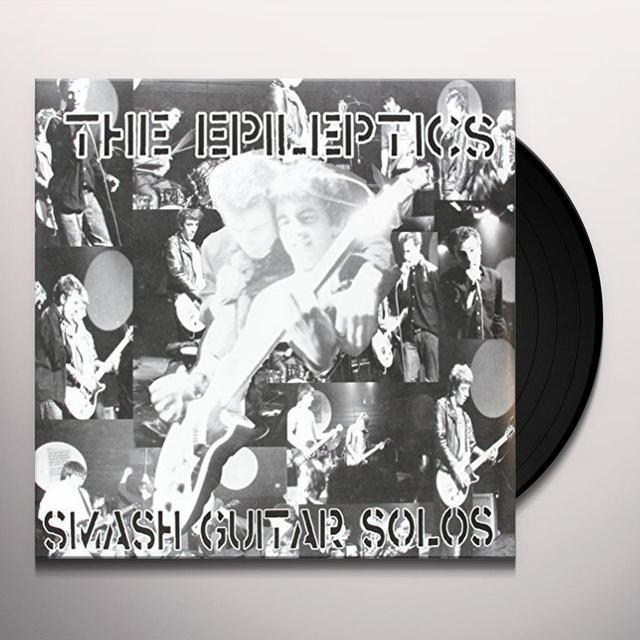 Epileptics SMASH GUITAR SOLOS Vinyl Record
