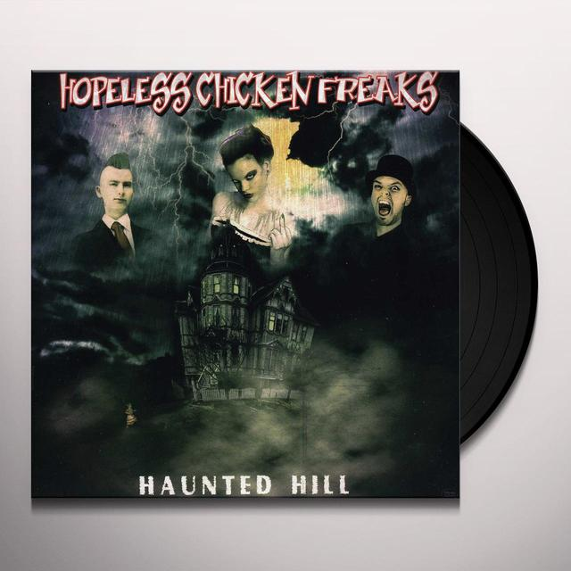 Hopeless Chicken Freaks HAUNTED HILL Vinyl Record