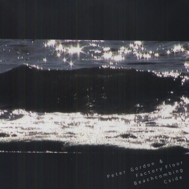 Peter / Factory Floor Gordon BEACHCOMBING / C SIDE Vinyl Record