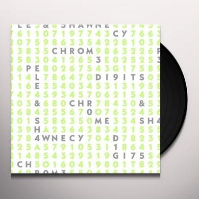 Pele & Shawnecy CHROME DIGITS Vinyl Record
