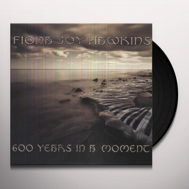 Fiona Joy Hawkins 600 YEARS IN A MOMENT Vinyl Record
