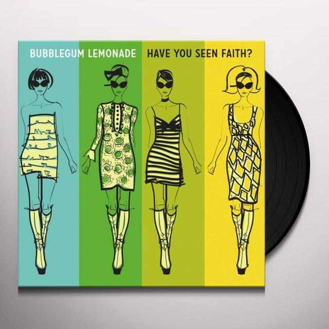Bubblegum Lemonade HAVE YOU SEEN FAITH Vinyl Record