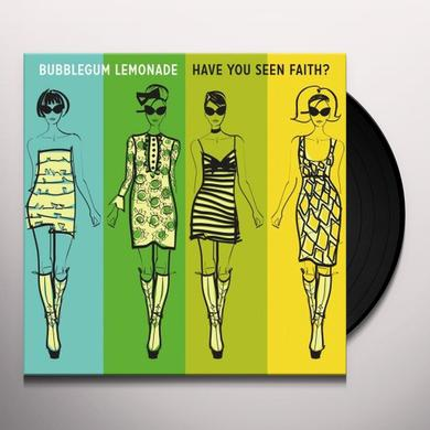 Bubblegum Lemonade HAVE YOU SEEN FAITH Vinyl Record