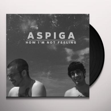 Aspiga HOW I'M NOT FEELING Vinyl Record