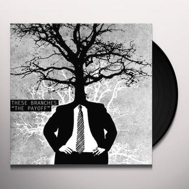 These Branches PAYOFF Vinyl Record