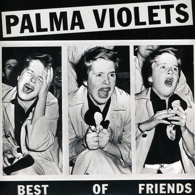 Palma Violets BEST OF FRIENDS / LAST OF THE SUMMER WINE Vinyl Record