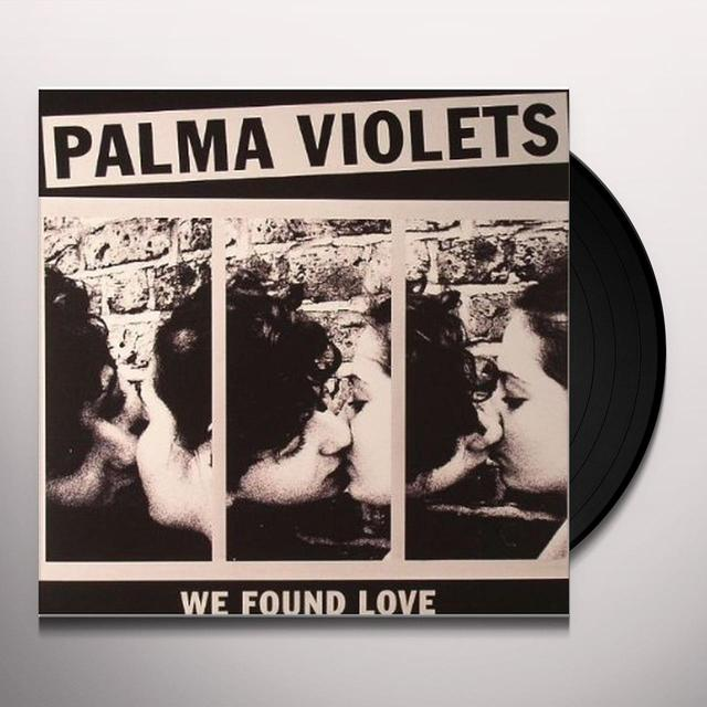 Palma Violets WE FOUND LOVE Vinyl Record