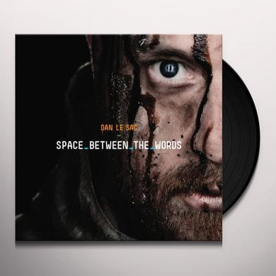 Dan Le Sac SPACE BETWEEN THE WORDS Vinyl Record