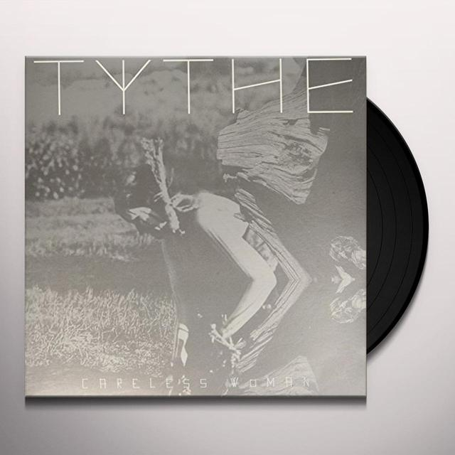 Tythe CARELESS WOMAN Vinyl Record