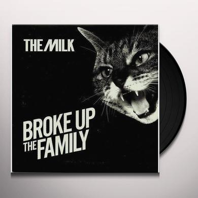 Milk BROKE UP THE FAMILY Vinyl Record