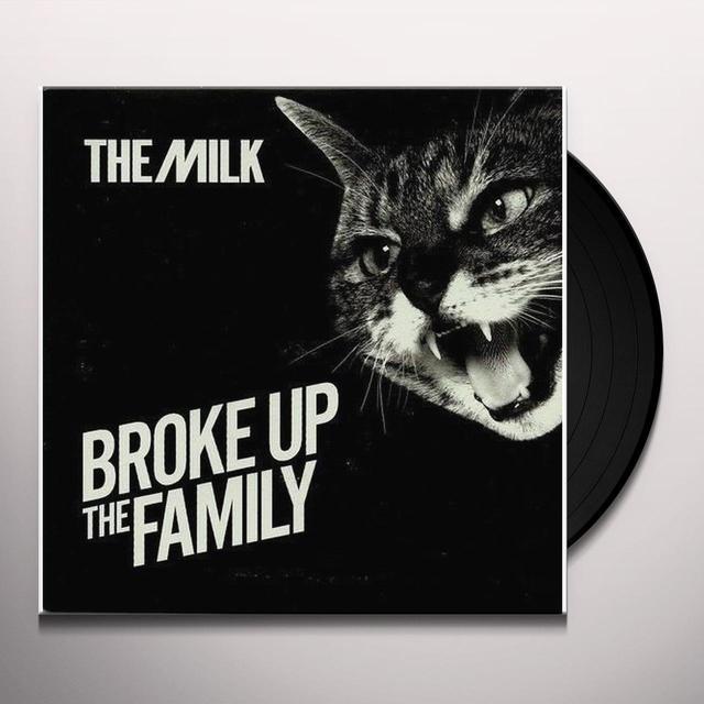 Milk BROKE UP THE FAMILY Vinyl Record
