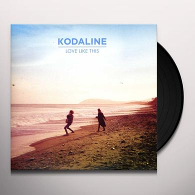 Kodaline LOVE LIKE THIS Vinyl Record