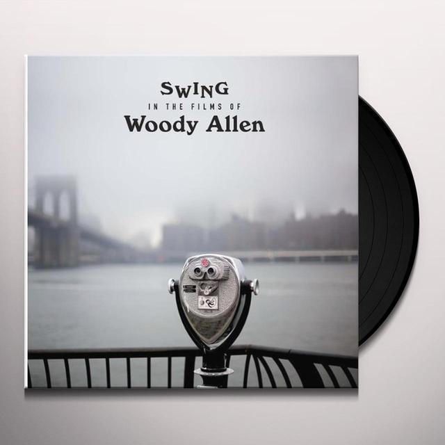 SWINGS IN THE FILMS OF WOODY ALLEN / VARIOUS Vinyl Record - 180 Gram Pressing