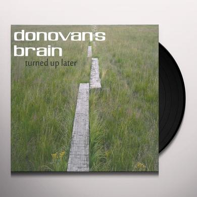 Donovan'S Brain TURNED UP LATER Vinyl Record