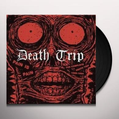 PAIN IS PAIN: COMPLETE DEATH TRIP 1988-1994 Vinyl Record