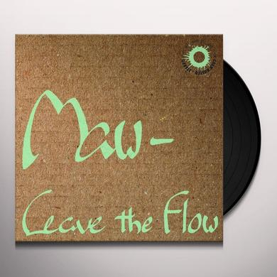 Maw LEAVE THE FLOW Vinyl Record