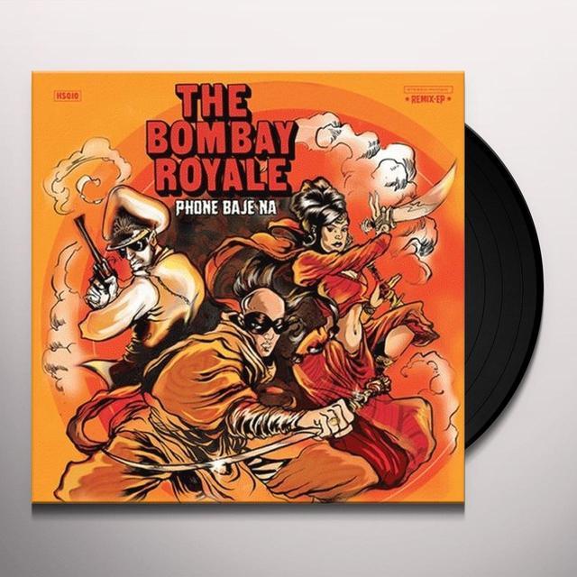 The Bombay Royale PHONE BAJE NA Vinyl Record