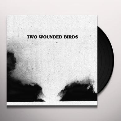 TWO WOUNDED BIRDS Vinyl Record