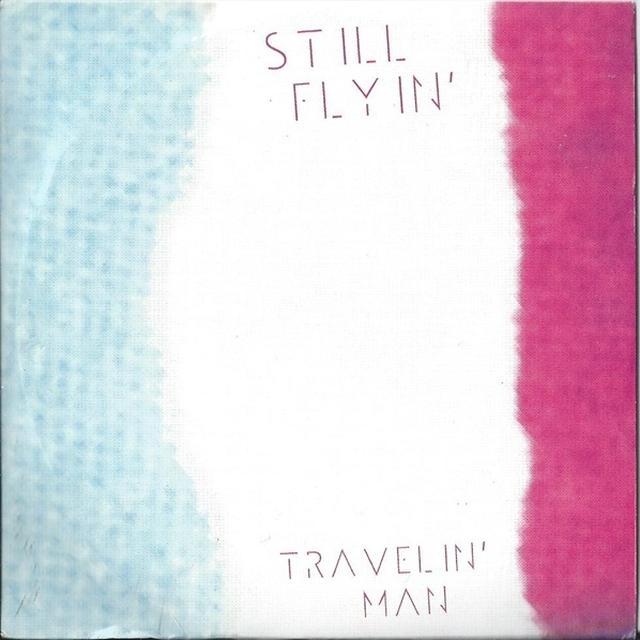 Still Flyin TRAVELIN MAN Vinyl Record