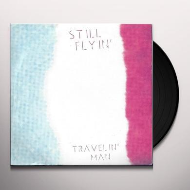Still Flyin TRAVELIN MAN Vinyl Record