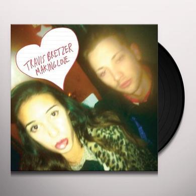 Travis Bretzer MAKING LOVE (EP) Vinyl Record