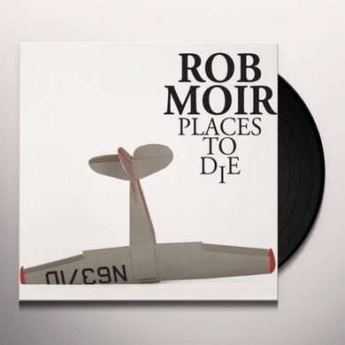 Rob Moir PLACES TO DIE (BONUS CD) Vinyl Record
