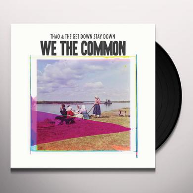 Thao & Get Down Stay Down WE THE COMMON Vinyl Record