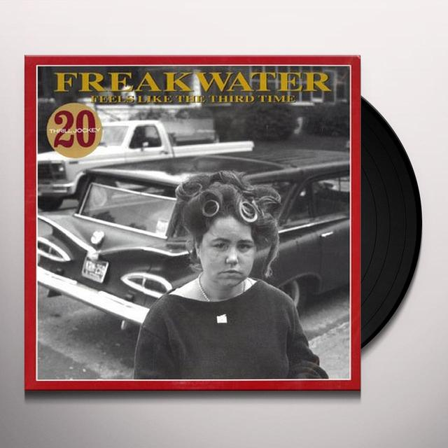 Freakwater FEELS LIKE THE THIRD TIME Vinyl Record - Limited Edition