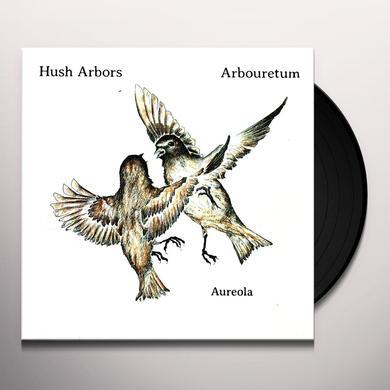Hush Arbors / Arbouretum AUREOLA Vinyl Record