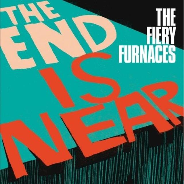 The Fiery Furnaces END IS NEAR Vinyl Record