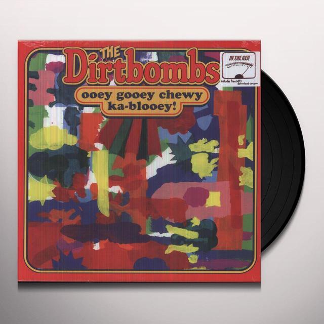 Dirtbombs OOEY GOOEY CHEWY KA-BLOOEY Vinyl Record