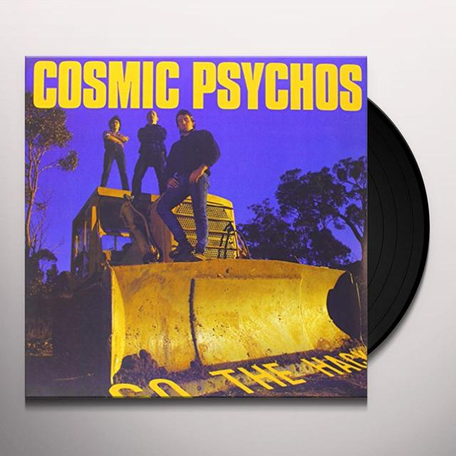Cosmic Psychos GO THE HACK Vinyl Record