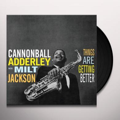 Cannonball Adderley & Milt Jackson THINGS ARE GETTING BETTER Vinyl Record