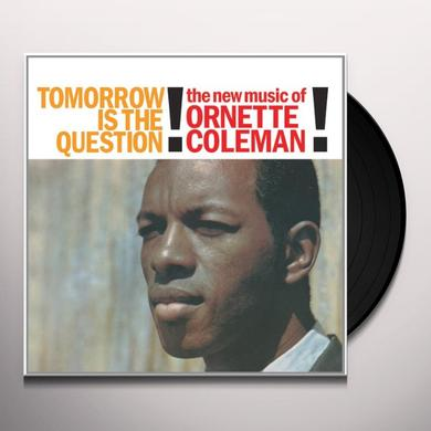Ornette Coleman TOMORROW IS THE QUESTION Vinyl Record - Limited Edition