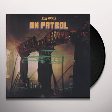 Sun Araw ON PATROL Vinyl Record