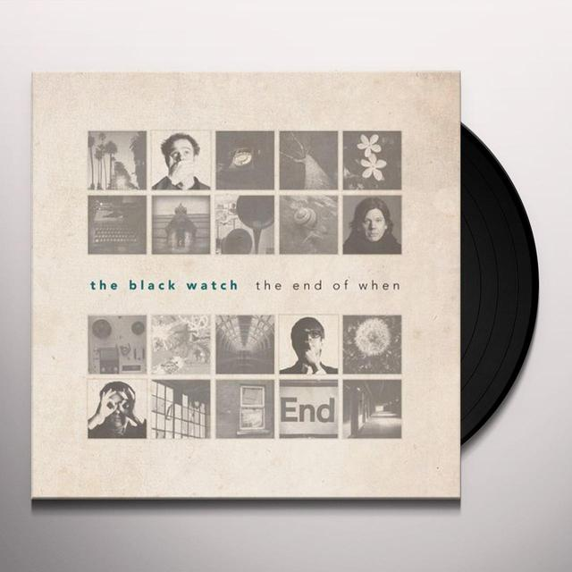 Black Watch END OF WHEN Vinyl Record