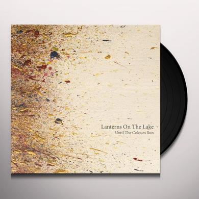 Lanterns On The Lake UNTIL THE COLOUR RUNS Vinyl Record - 180 Gram Pressing