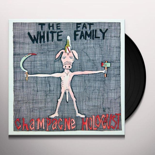 Fat White Family CHAMPAGNE HOLOCAUST (Vinyl)