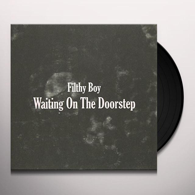 Filthy Boy WAITING ON THE DOORSTEP Vinyl Record