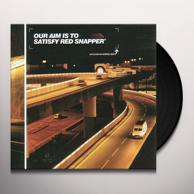 Red Snapper OUR AIM IS TO SATISFY RED SNAP Vinyl Record - UK Release