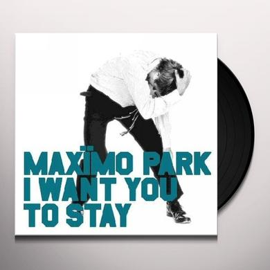 Maximo Park I WANT YOU TYO STAY Vinyl Record