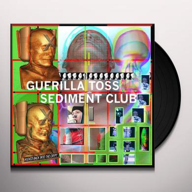 Guerilla Toss / Sediment Club KICKED BACK INTO THE CRYPT Vinyl Record