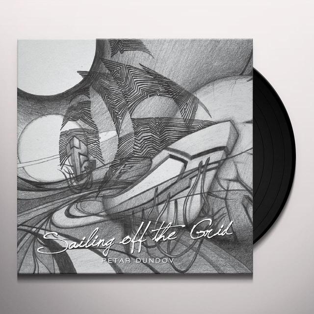 Petar Dundov SAILING OFF THE GRID Vinyl Record