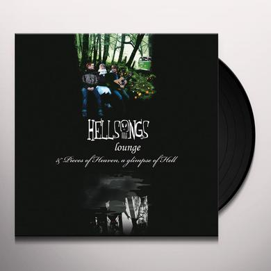 Hellsongs LOUNGE / PIECES OF HEAVEN A GLIMPSE OF HELL Vinyl Record